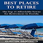 Best Places to Retire: The Top 15 Affordable Towns for Retirement in Florida | Clayton Geoffreys