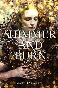 Shimmer and Burn by [Taranta, Mary]