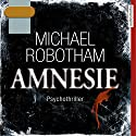 Amnesie (Joe O'Loughlins 2) Audiobook by Michael Robotham Narrated by Michael Schwarzmaier
