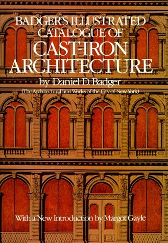 Badger's Illustrated Catalogue of Cast-Iron Architecture by Dover Publications