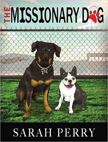 9287200e15b The Missionary Dog  Sarah Perry  9781944566166  Books - Amazon.ca