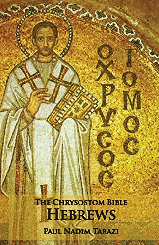 The Chrysostom Bible - Hebrews: A Commentary