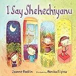 I Say Shehechiyanu | Joanne Rocklin