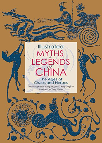 Illustrated Myths & Legends of China: The Ages of Chaos and Heroes