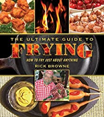 """All the expertise you'll ever need."" —Regis PhilbinJust when you think you've run out of things to fry, The Ultimate Guide to Frying is here to rescue you. Rick Browne, honorary Doctor of Barbeque, takes us on a savory ride through the world..."