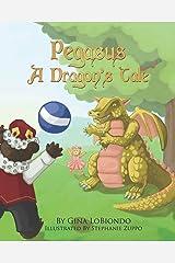 Pegasus -- A Dragon's Tale Paperback