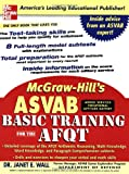McGraw-Hill's ASVAB Basic Training for the AFQT, Janet E. Wall, 0071462783