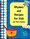 Rhymes and Recipes for Kids and Their Families, Debbie Hawkins, 1478269723