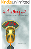 Is This Thing On? How To Host Your Own Internet Radio Show