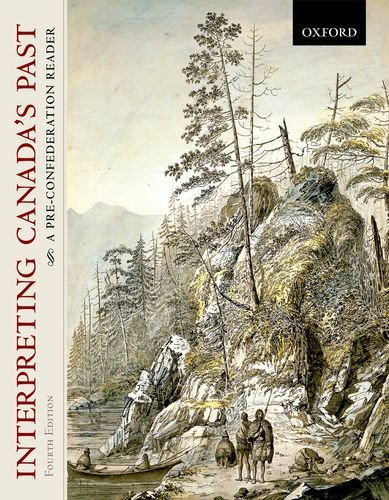 Interpreting Canada's Past: A Pre-Confederation Reader
