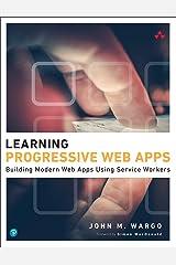 Learning Progressive Web Apps Kindle Edition