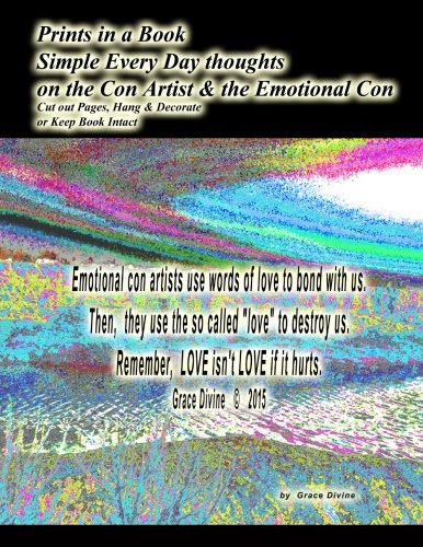 Read Online Prints in a Book Simple Every Day thoughts on the Con Artist & the Emotional Con Cut out Pages, Hang & Decorate or Keep Book Intact ebook