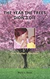 img - for The Year The Trees Didn't Die: One Mother's Memoir book / textbook / text book