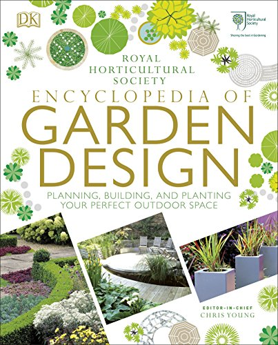 RHS Encyclopedia of Garden Design: Planning, building and planting your perfect outdoor space ()