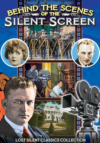 Behind the Scenes of the Silent Screen: Tours of the Thomas H. Ince and MGM Studios in the 1920s (Scene Screen)