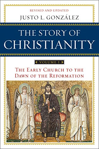 The Story of Christianity: Volume 1: The Early Church to the Dawn of the Reformation cover