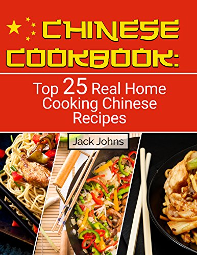 Chinese Cookbook: Top 25 Real Home Cooking Chinese (Easy Recipe Book)