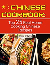 Chinese Cookbook: Top 25 Real Home Cooking Chinese Recipes