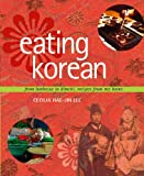 Eating Korean: from Barbecue to Kimchi, Recipes from My Home
