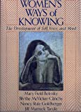 Women's Ways of Knowing, Mary F. Belenky and Blythe M. Clinchy, 0465092128