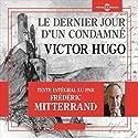 Le dernier jour d'un condamné Audiobook by Victor Hugo Narrated by Frédéric Mitterrand