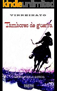 La plata del Rey: Una historia en Nueva España a finales del siglo XVIII. Presidios, dragones de cuera, apaches y forajidos. El Far West español y real (Virreinato nº 1) eBook: Pertejo