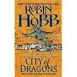 City of Dragons: Volume Three of the Rain Wilds Chronicles (Rain Wilds Chronicles, 3)