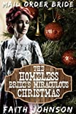 Mail Order Bride: The Homeless Bride's Miraculous Christmas: Clean and Wholesome Western Historical Romance (The McGee Brides Series Book 3)