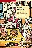Gusti del Medioevo: I prodotti, la cucina, la tavola