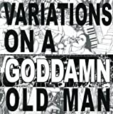 Variations On A Goddamn Old Man Vol. 2 by Cheer-Accident (2006-02-14)