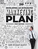 Developing an Integrated Marketing Plan (First Edition)