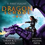 Dragon School: First Flight (Volume 1) | Sarah K. L. Wilson