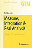 Measure, Integration & Real Analysis (Graduate Texts in Mathematics Book 282)