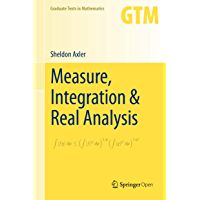 Measure, Integration & Real Analysis (Graduate Texts in Mathematics Book 282) (English Edition)