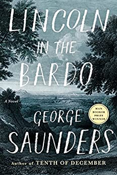 Lincoln in the Bardo: A Novel by [Saunders, George]