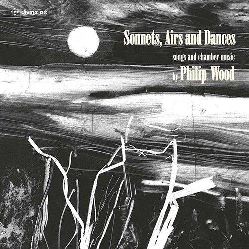Wood:Sonnets, Airs & Dances [Lesley-Jane Rogers; James Bowman; Jorn Turner; Manchester Camerata] [DIVINE ART: DDA25131] by Lesley-Jane Rogers