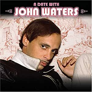 A Date With John Waters