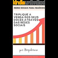Redes sociais para negócios: Triplique a venda dos seus doces através das redes sociais
