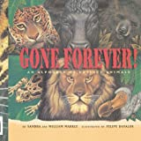 Gone Forever, Sandra Markle and William Markle, 1416961380