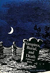 Vampires, Burial, and Death: Folklore and Reality Hardcover – September 10, 1988 by Paul Barber