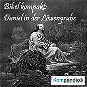 Daniel in der Löwengrube (Bibel kompakt) | Alessandro Dallmann