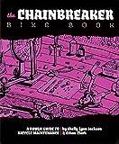 The Chainbreaker Bike Book, Shelley Lynn Jackson and Ethan Clark, 0977055736