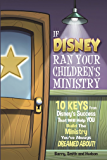 If Disney Ran Your Children's Ministry
