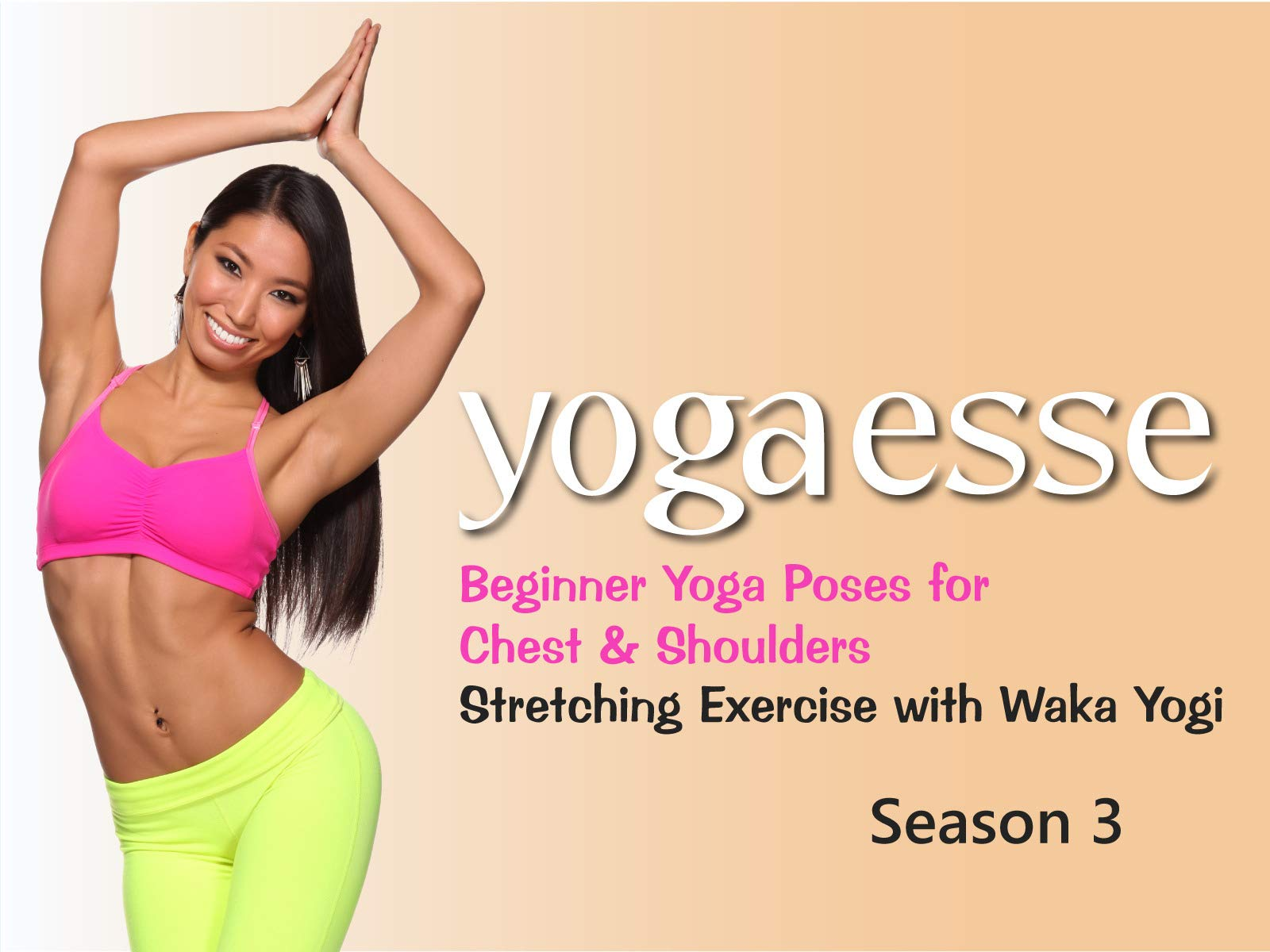 Watch Yogaesse Beginner Yoga Poses For Chest Shoulders Stretching Exercise With Waka Yogi Prime Video