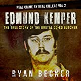 Edmund Kemper: The True Story of The Brutal Co-ed