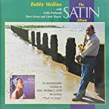 The Satin Album by Bobby Wellins