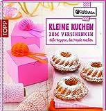 Kleine Kuchen zum Verschenken: Süße Rezepte, die Freude machen (Kreative Manufaktur)