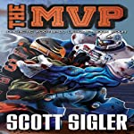 The MVP: The Galactic Football League, Book 4 | Scott Sigler