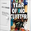 Year of No Clutter: A Memoir Audiobook by Eve O. Schaub Narrated by Callie Beaulieu