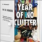 Year of No Clutter: A Memoir | Eve O. Schaub